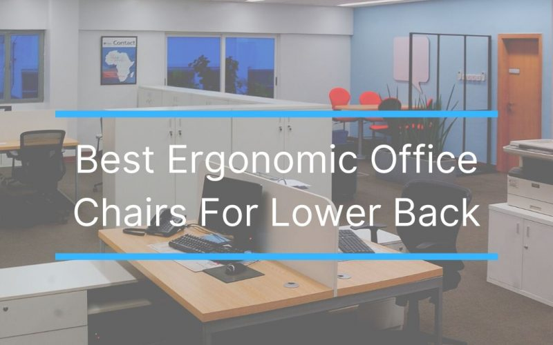 Best Ergonomic Chairs For Lower Back